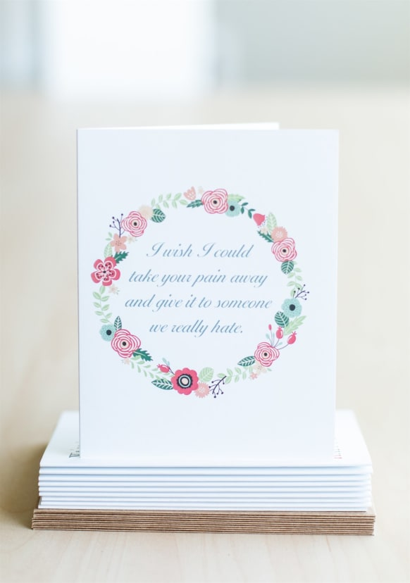 I wish I could take your sickness and give it to someone that we both really hate Greeting Card
