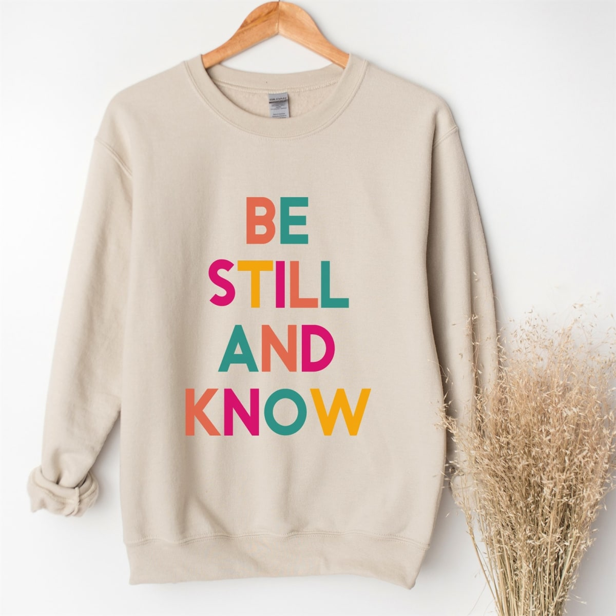 Be Still Sweatshirts